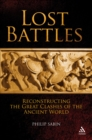 Lost Battles : Reconstructing the Great Clashes of the Ancient World - eBook