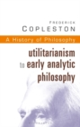 History of Philosophy : Utilitarianism to Early Analytic Philosophy Vol 8 - Book