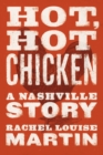 Hot, Hot Chicken : A Nashville Story