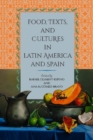 Food, Texts, and Cultures in Latin America and Spain