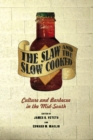 The Slaw and the Slow Cooked : Culture and Barbecue in the Mid-South - Book
