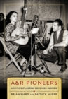 A&R Pioneers : Architects of American Roots Music on Record - eBook