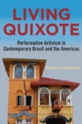 Living Quixote : Performative Activism in Contemporary Brazil and the Americas - eBook
