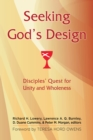 Seeking God's Design : Disciples' Quest for Unity and Wholeness - eBook