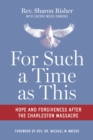 For Such a Time as This : Hope and Forgiveness after the Charleston Massacre - eBook