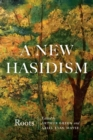 A New Hasidism: Roots - eBook