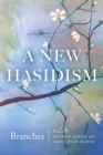 A New Hasidism: Branches - eBook