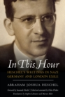 In This Hour : Heschel's Writings in Nazi Germany and London Exile - eBook