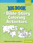 Big Book of Bible Story Coloring Activities for Early Childhood - Book