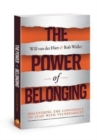 The Power of Belonging : Discovering the Confidence to Lead with Vulnerability - Book