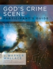 God's Crime Scene Participant's Guide : A Cold-Case Detective Examines the Evidence for a Divinely Created Universe - eBook