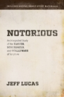 Notorious : An Integrated Study of the Rogues, Scoundrels, and Scallywags of Scripture - eBook