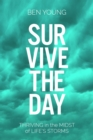 Survive the Day : Thriving in the Midst of LIfe's Storms - eBook