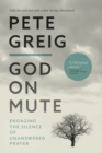 God on Mute : Engaging the Silence of Unanswered Prayer - eBook