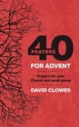 40 Prayers for Advent : Prayers for your Church and small group - Book