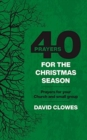 40 Prayers for the Christmas Season : Prayers for your Church and small group - Book