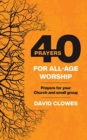 40 Prayers for All-Age Worship : Prayers for your Church and small group - Book