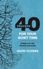 40 Prayers for your Quiet Time : Prayers for the Church and home - Book