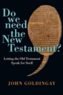 Do We Need the New Testament? : Letting the Old Testament Speak for Itself - Book
