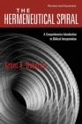 The Hermeneutical Spiral : A Comprehensive Introduction to Biblical Interpretation - Book
