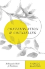 Contemplation and Counseling : An Integrative Model for Practitioners - Book