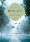 Reading Romans with John Stott : 8 Weeks for Individuals or Groups - Book