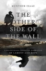 The Other Side of the Wall : A Palestinian Christian Narrative of Lament and Hope - Book