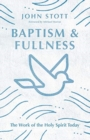 Baptism and Fullness : The Work of the Holy Spirit Today - Book