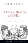 Between Heaven and Hell : A Dialog Somewhere Beyond Death with John F. Kennedy, C. S. Lewis  Aldous Huxley - Book