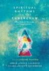 Spiritual Rhythms for the Enneagram : A Handbook for Harmony and Transformation - Book