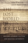 The Lost World of Scripture : Ancient Literary Culture and Biblical Authority - Book
