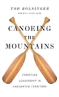 Canoeing the Mountains : Christian Leadership in Uncharted Territory - Book