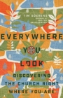 Everywhere You Look : Discovering the Church Right Where You Are - Book