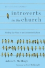 Introverts in the Church : Finding Our Place in an Extroverted Culture - Book