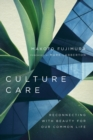 Culture Care : Reconnecting with Beauty for Our Common Life - Book