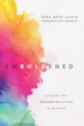 Emboldened : A Vision for Empowering Women in Ministry - Book