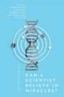 Can a Scientist Believe in Miracles? : An Mit Professor Answers Questions on God and Science - Book
