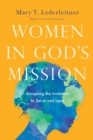Women in God's Mission : Accepting the Invitation to Serve and Lead - Book