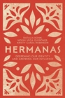 Hermanas : Deepening Our Identity and Growing Our Influence - Book