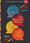 The Reluctant Witness : Discovering the Delight of Spiritual Conversations - Book