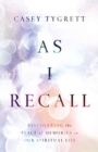 As I Recall : Discovering the Place of Memories in Our Spiritual Life - Book