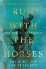 Run with the Horses : The Quest for Life at Its Best - Book