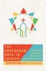The Enneagram Goes to Church : Wisdom for Leadership, Worship, and Congregational Life - Book