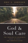 God and Soul Care : The Therapeutic Resources of the Christian Faith - Book