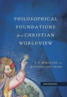 Philosophical Foundations for a Christian Worldview - Book