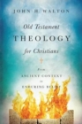 Old Testament Theology for Christians : From Ancient Context to Enduring Belief - Book