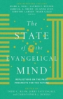 The State of the Evangelical Mind : Reflections on the Past, Prospects for the Future - Book