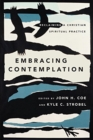 Embracing Contemplation : Reclaiming a Christian Spiritual Practice - Book