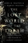 The Lost World of the Torah : Law as Covenant and Wisdom in Ancient Context - Book
