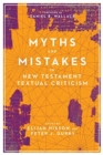 Myths and Mistakes in New Testament Textual Criticism - Book